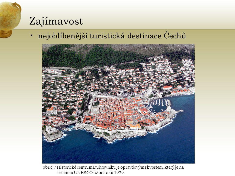 Zajímavost nejoblíbenější turistická destinace Čechů obr.č.7 Historické centrum Dubrovniku je opravdovým skvostem, který je na seznamu UNESCO už od roku 1979.
