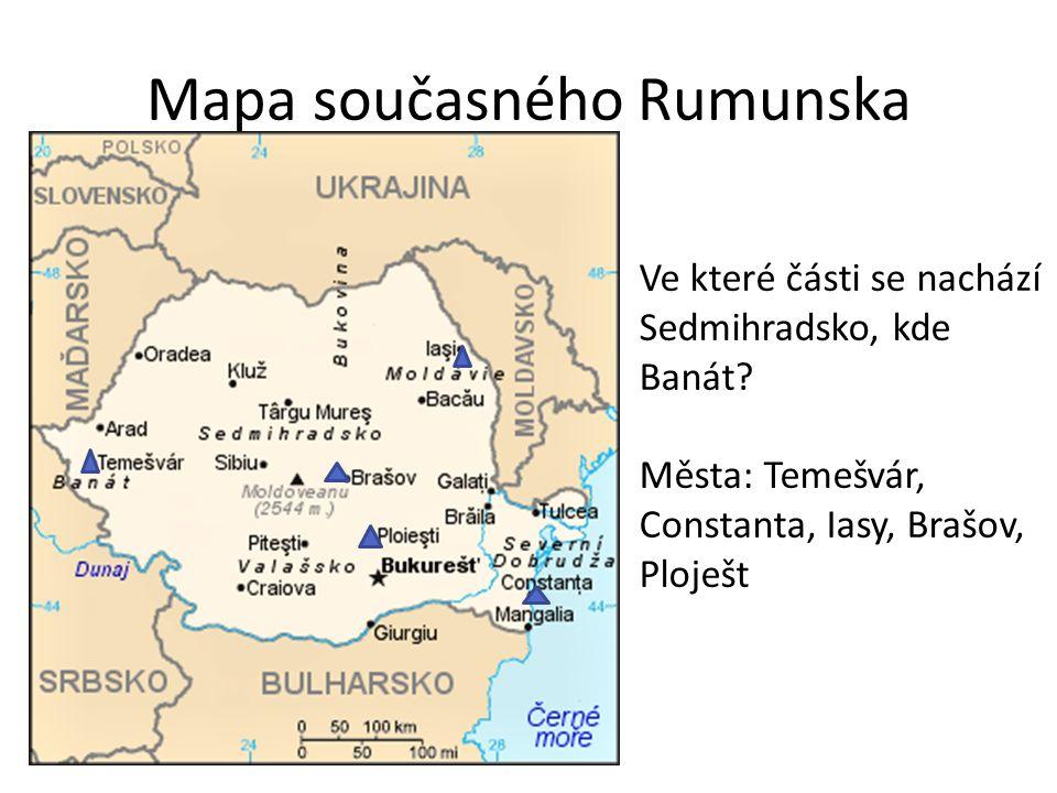 Mapa současného Rumunska Ve které části se nachází Sedmihradsko, kde Banát.