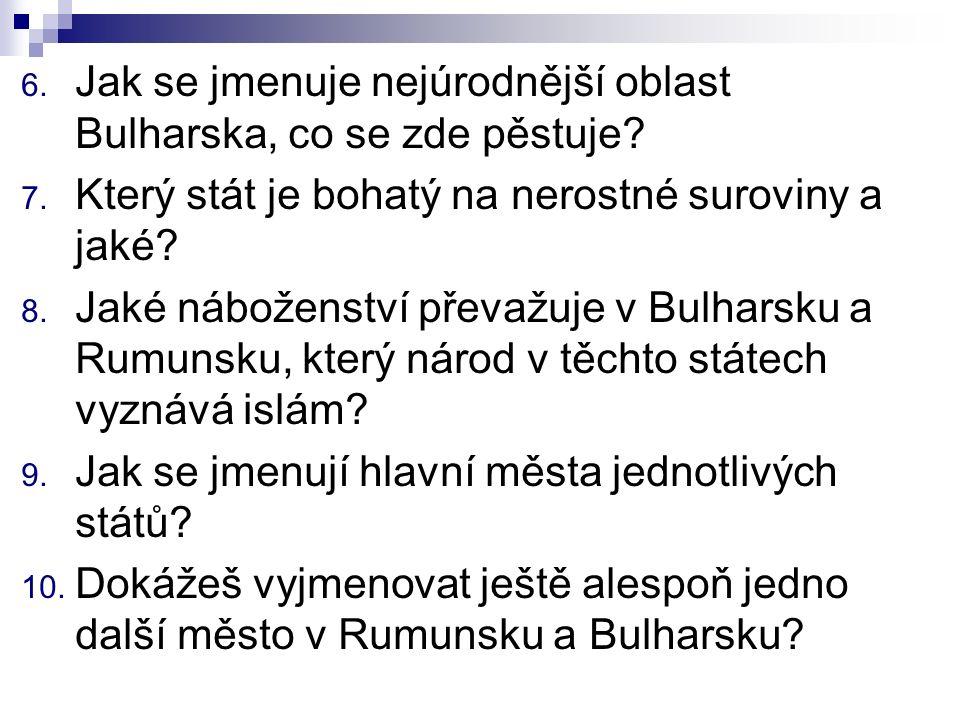 6. Jak se jmenuje nejúrodnější oblast Bulharska, co se zde pěstuje.