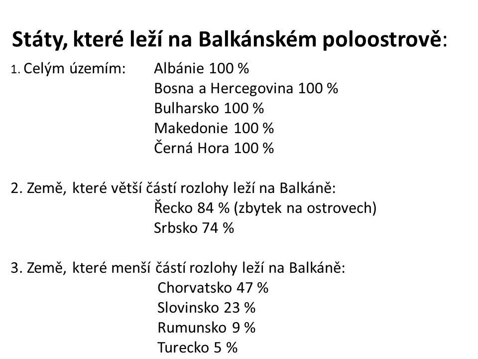 Státy, které leží na Balkánském poloostrově: 1.