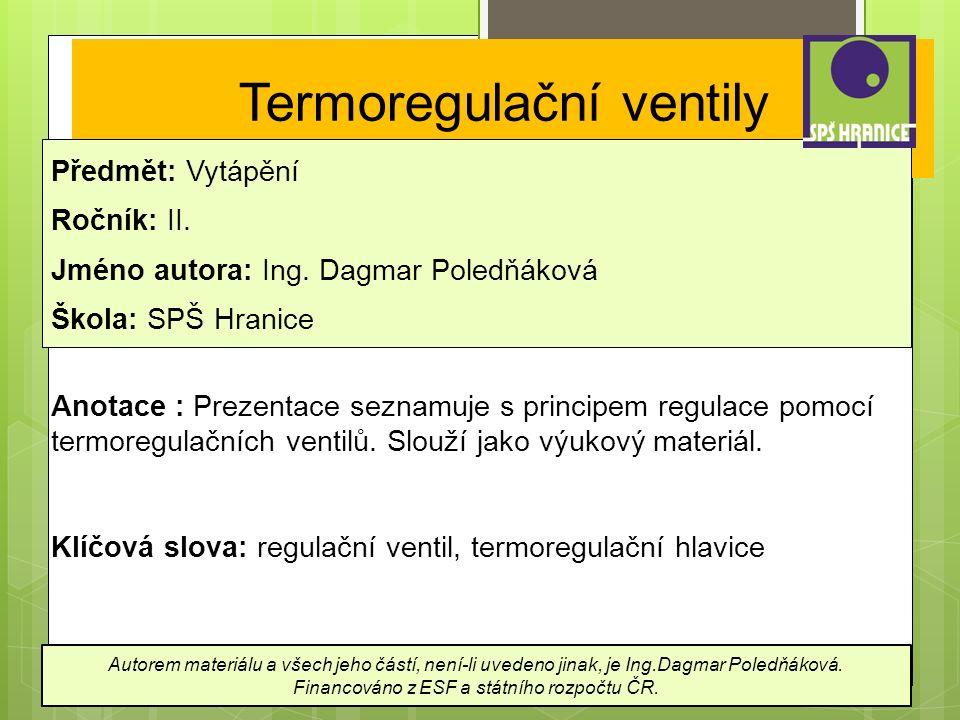 Termoregulační ventily Předmět: Vytápění Ročník: II.