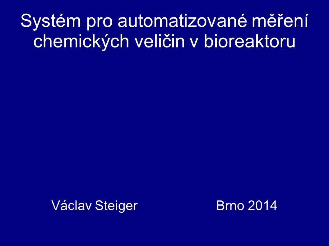 Cíle práce - Analýza laboratorních bioreaktorů z hlediska měřených chemických veličin -Návrh automatizovaného měřícího systému pro měření chemických veličin v bioreaktoru - Zhodnocení navrženého řešení