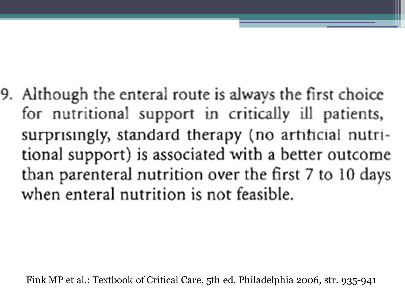 F Fink MP et al.: Textbook of Critical Care, 5th ed. Philadelphia 2006, str. 935-941