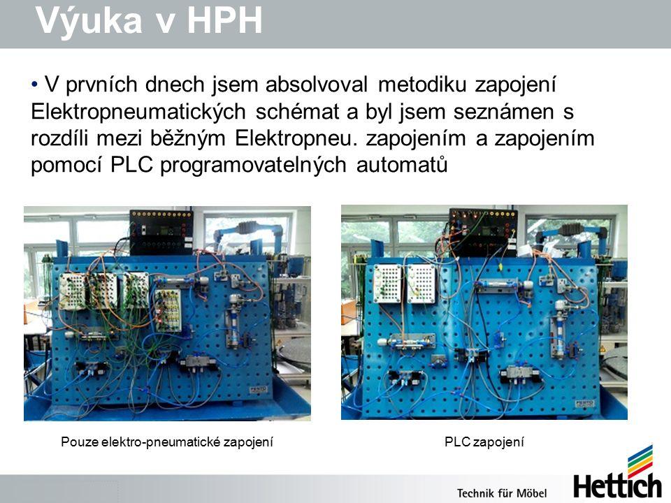 Výuka v HPH V prvních dnech jsem absolvoval metodiku zapojení Elektropneumatických schémat a byl jsem seznámen s rozdíli mezi běžným Elektropneu.