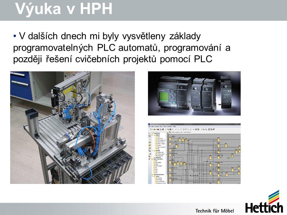 Výuka v HPH V dalších dnech mi byly vysvětleny základy programovatelných PLC automatů, programování a později řešení cvičebních projektů pomocí PLC