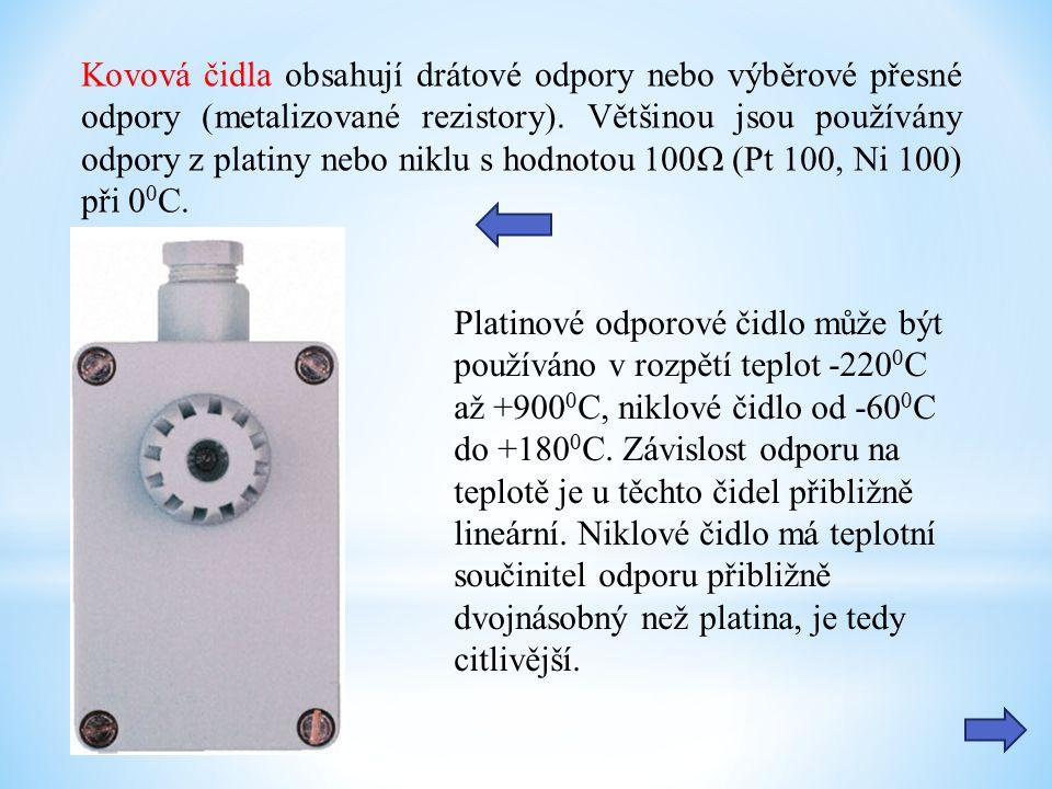 Kovová čidla obsahují drátové odpory nebo výběrové přesné odpory (metalizované rezistory).