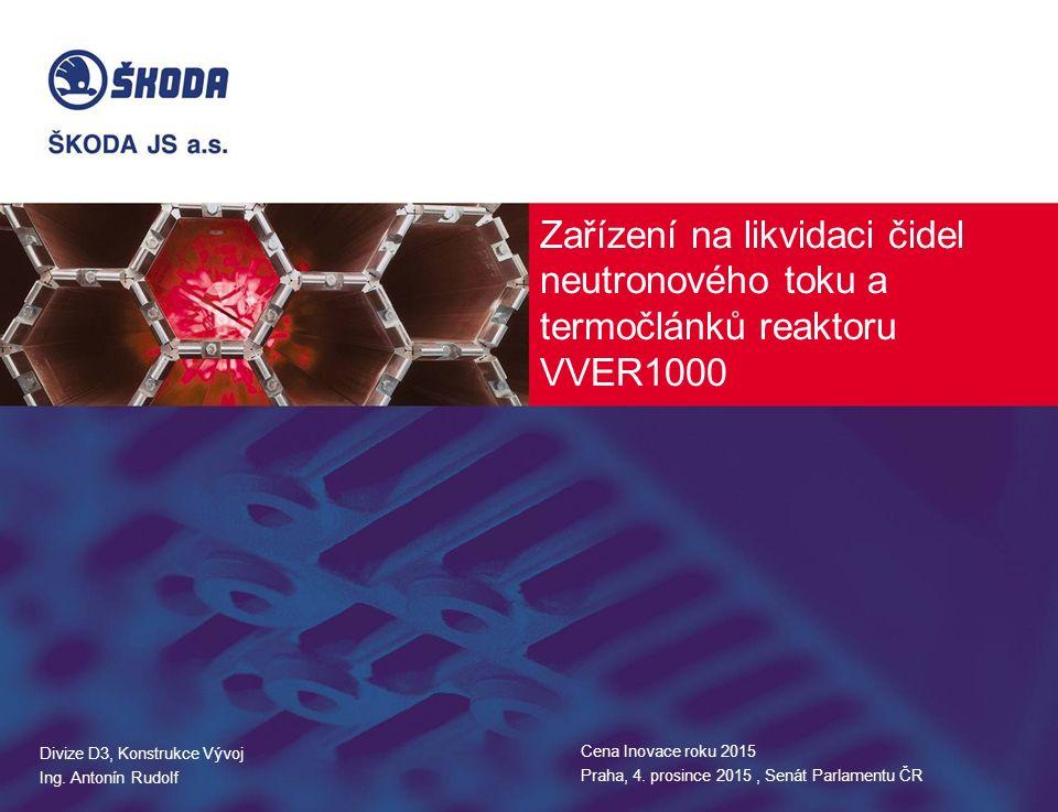 Zařízení na likvidaci čidel neutronového toku a termočlánků reaktoru VVER1000 Divize D3, Konstrukce Vývoj Ing. Antonín Rudolf Cena Inovace roku 2015 P