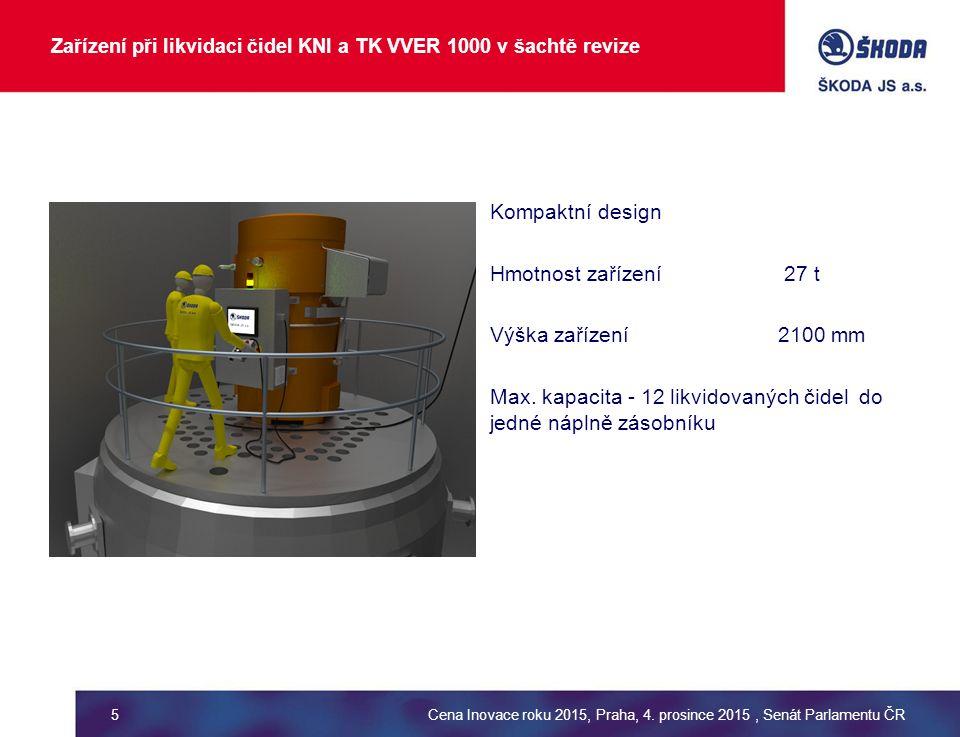 Zařízení při likvidaci čidel KNI a TK VVER 1000 v šachtě revize Kompaktní design Hmotnost zařízení 27 t Výška zařízení2100 mm Max. kapacita - 12 likvi