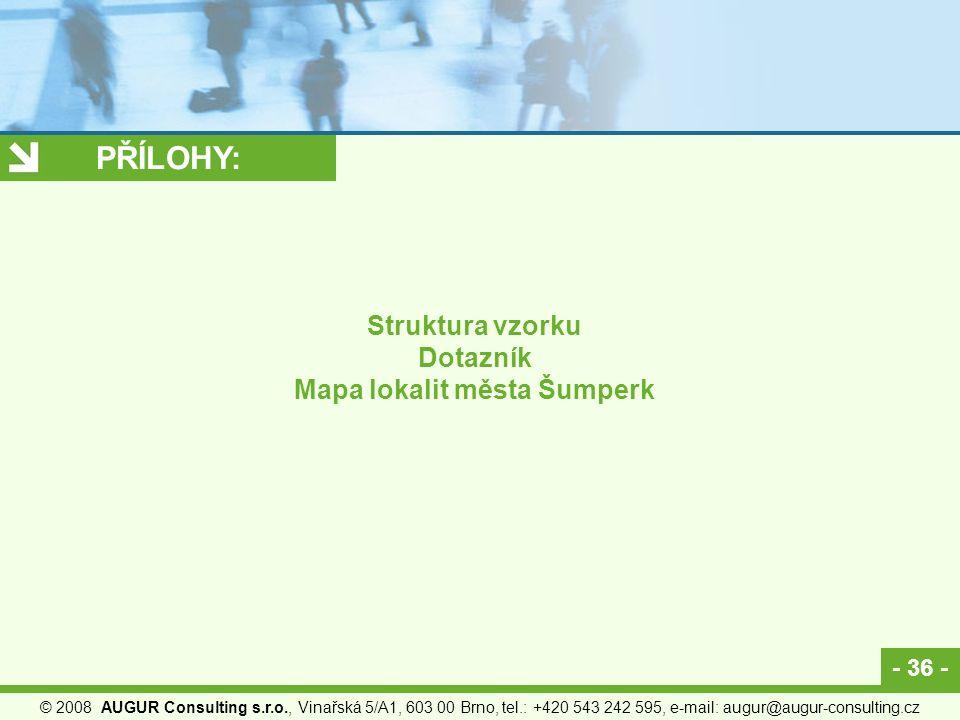 - 36 - © 2008 AUGUR Consulting s.r.o., Vinařská 5/A1, 603 00 Brno, tel.: +420 543 242 595, e-mail: augur@augur-consulting.cz PŘÍLOHY: Struktura vzorku