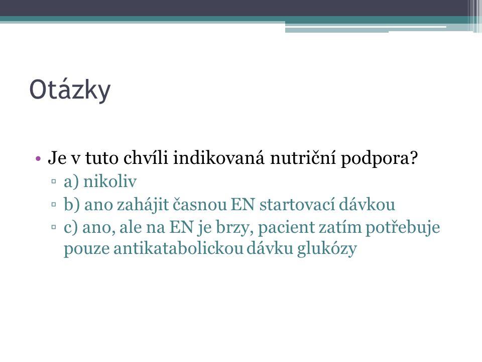 Definice časné EN = enterální výživa zahájená ▫do 48 hod u pacientů bez premorbidní malnutrice ▫do 12-24 hod u pacientů s malnutricí (PACS modul Nutrition, verze 2009)