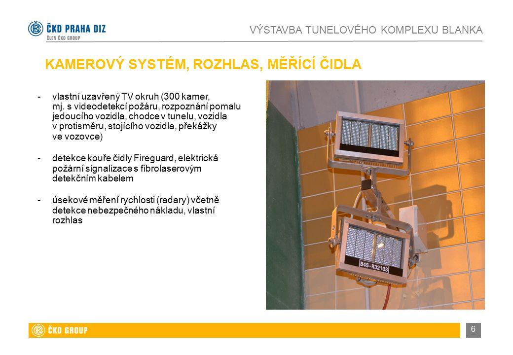 KAMEROVÝ SYSTÉM, ROZHLAS, MĚŘÍCÍ ČIDLA VÝSTAVBA TUNELOVÉHO KOMPLEXU BLANKA 6 -vlastní uzavřený TV okruh (300 kamer, mj.