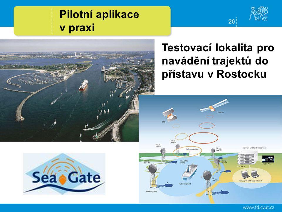 20 Pilotní aplikace v praxi Testovací lokalita pro navádění trajektů do přístavu v Rostocku