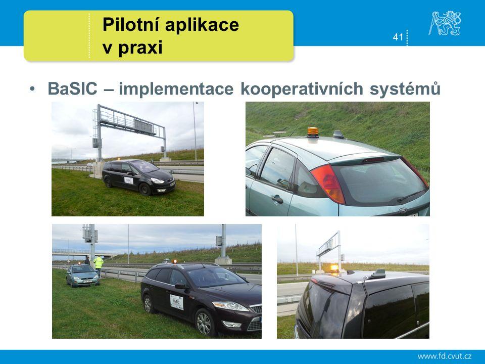 41 Pilotní aplikace v praxi BaSIC – implementace kooperativních systémů