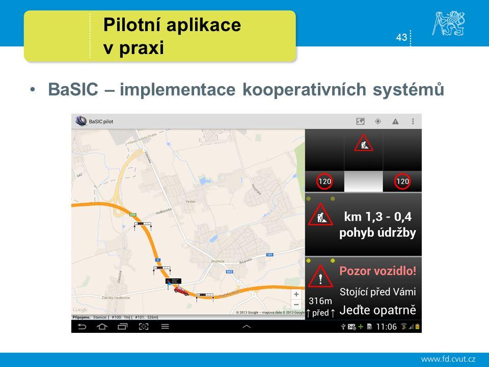 43 Pilotní aplikace v praxi BaSIC – implementace kooperativních systémů