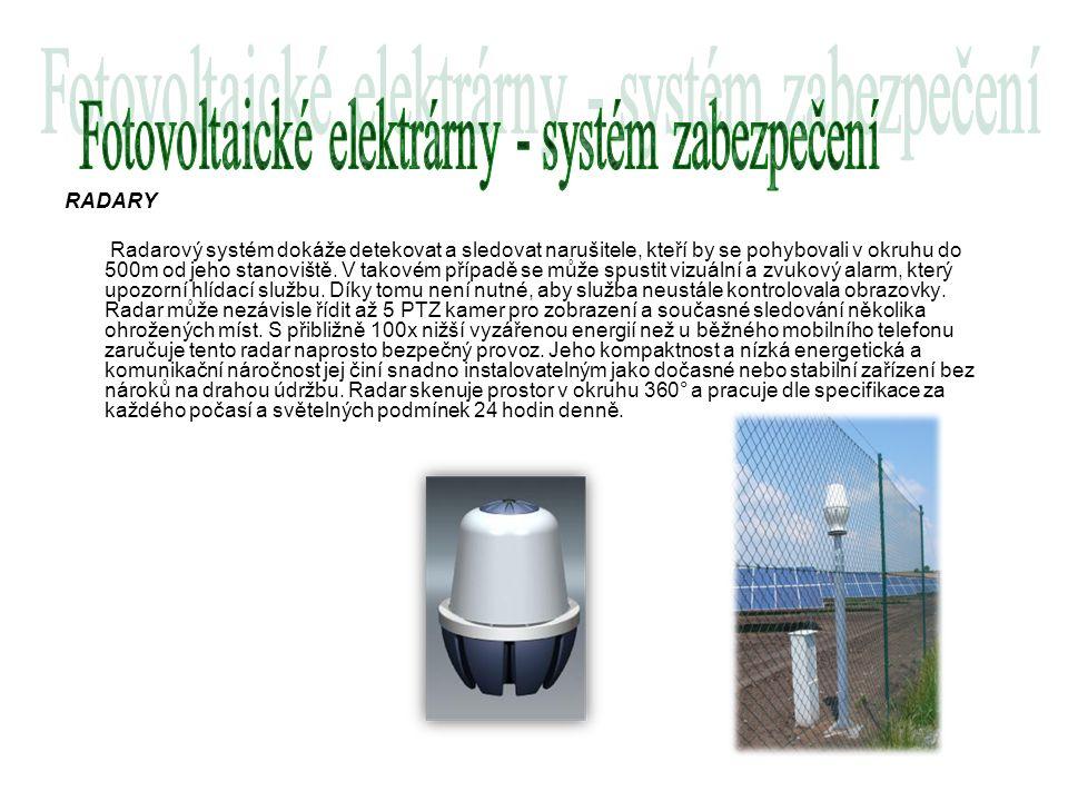 RADARY Radarový systém dokáže detekovat a sledovat narušitele, kteří by se pohybovali v okruhu do 500m od jeho stanoviště. V takovém případě se může s