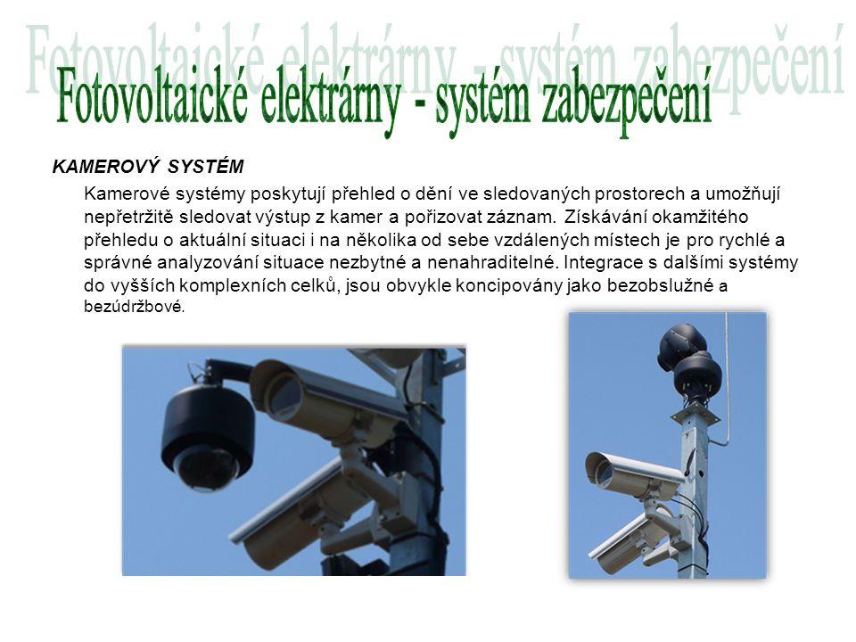 KAMEROVÝ SYSTÉM Kamerové systémy poskytují přehled o dění ve sledovaných prostorech a umožňují nepřetržitě sledovat výstup z kamer a pořizovat záznam.