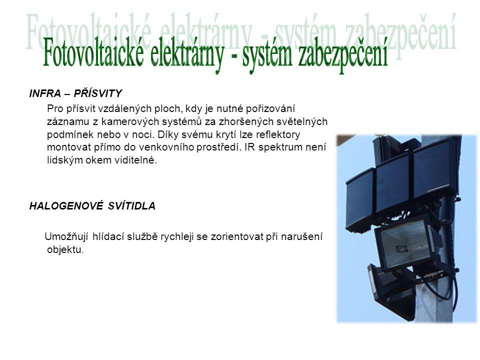 INFRA – PŘÍSVITY Pro přísvit vzdálených ploch, kdy je nutné pořizování záznamu z kamerových systémů za zhoršených světelných podmínek nebo v noci. Dík