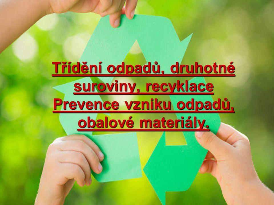 2 Definice Druhotná surovina – není definováno Materiálové využití odpadu – způsob využití odpadů zahrnující recyklaci a další způsoby využití odpadů jako materiálu k původnímu nebo jiným účelům, s výjimkou bezprostředního získání energie (zákon 185/2001 Sb.