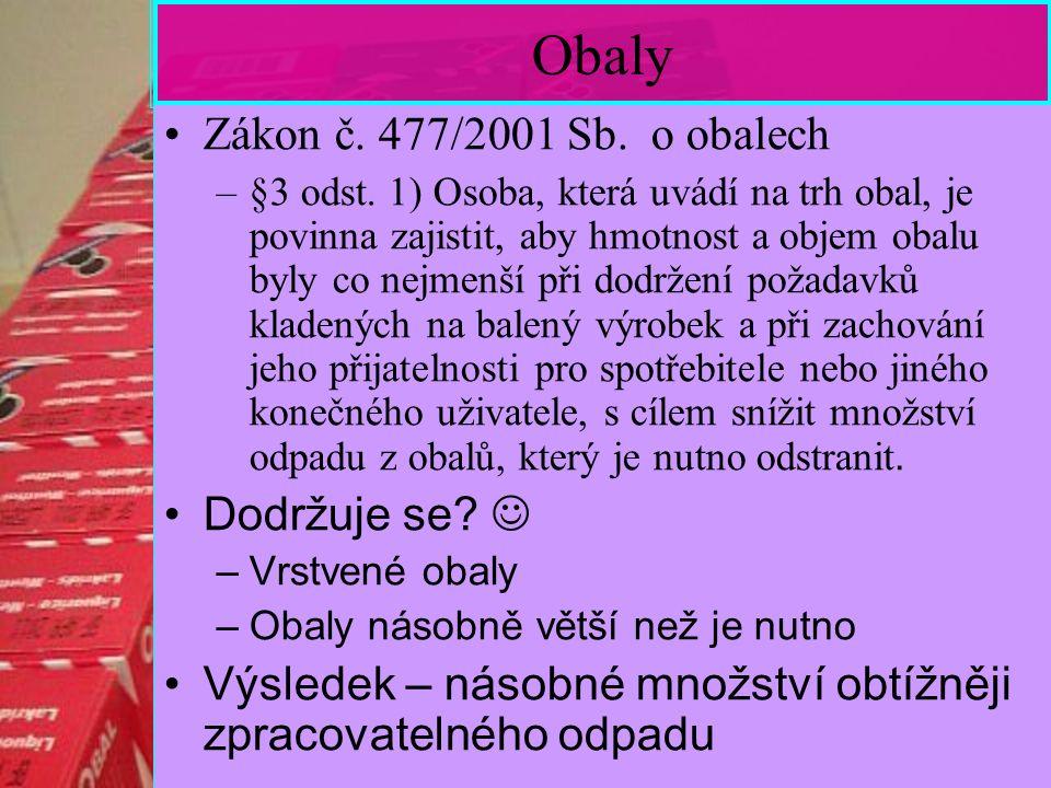 Obaly Zákon č. 477/2001 Sb. o obalech –§3 odst.