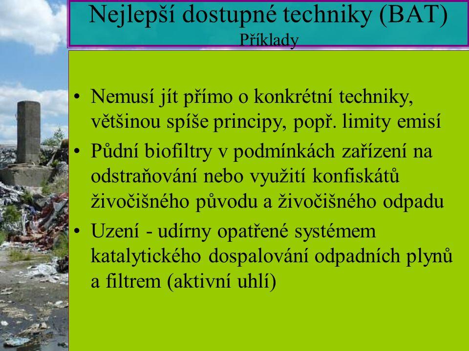 8 Nejlepší dostupné techniky (BAT) Příklady Nemusí jít přímo o konkrétní techniky, většinou spíše principy, popř.