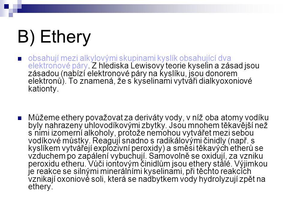 B) Ethery obsahují mezi alkylovými skupinami kyslík obsahující dva elektronové páry.