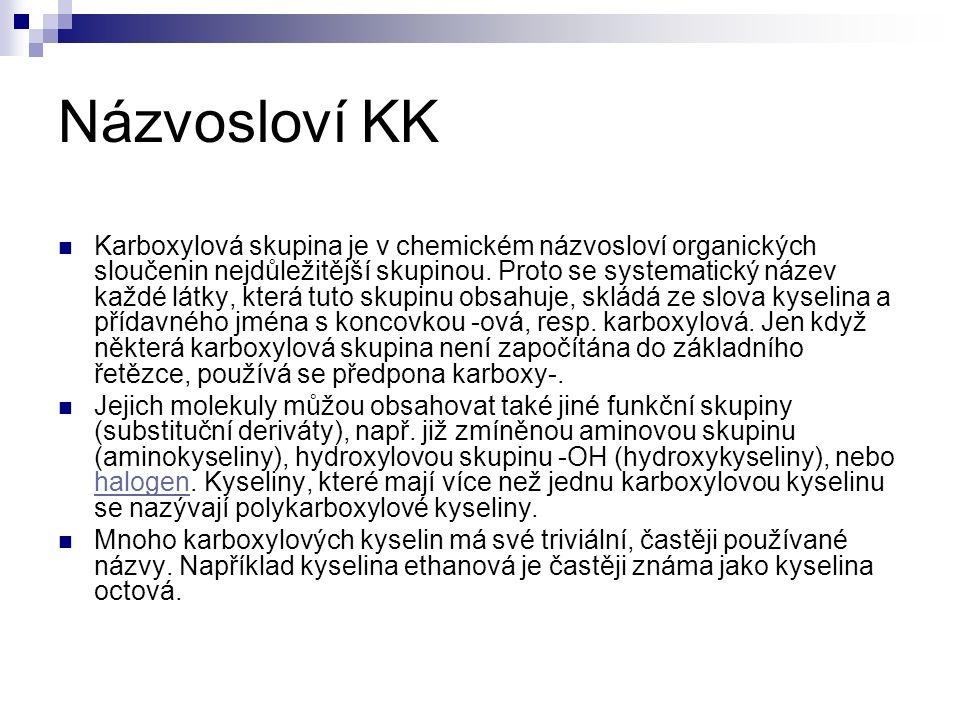 Názvosloví KK Karboxylová skupina je v chemickém názvosloví organických sloučenin nejdůležitější skupinou.