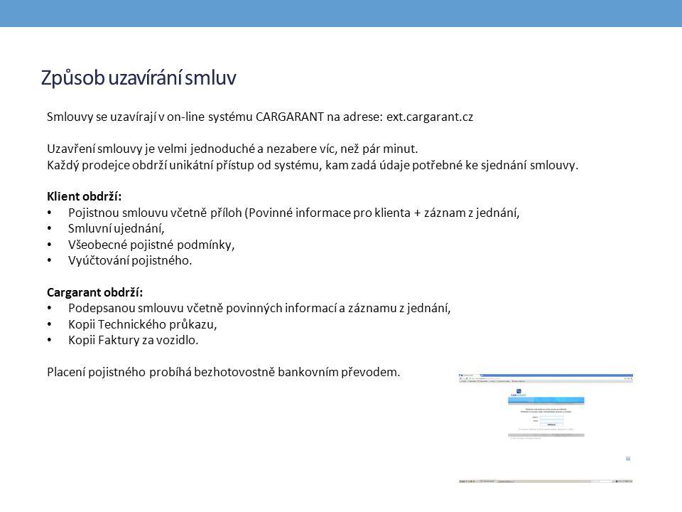 Způsob uzavírání smluv Smlouvy se uzavírají v on-line systému CARGARANT na adrese: ext.cargarant.cz Uzavření smlouvy je velmi jednoduché a nezabere víc, než pár minut.