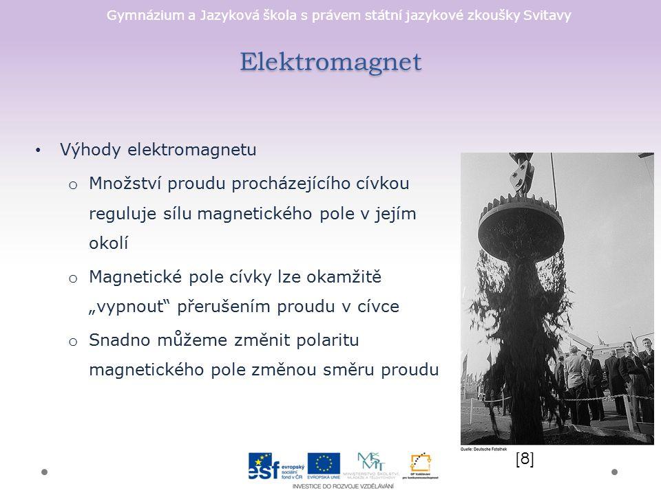 Gymnázium a Jazyková škola s právem státní jazykové zkoušky Svitavy Elektromagnet Výhody elektromagnetu o Množství proudu procházejícího cívkou regulu