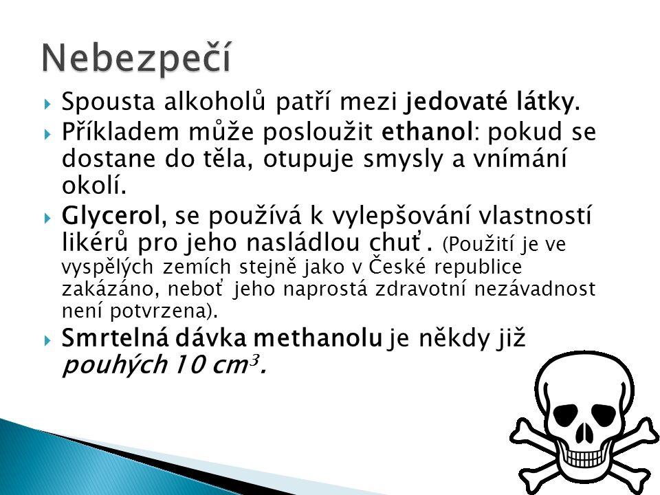  Spousta alkoholů patří mezi jedovaté látky.