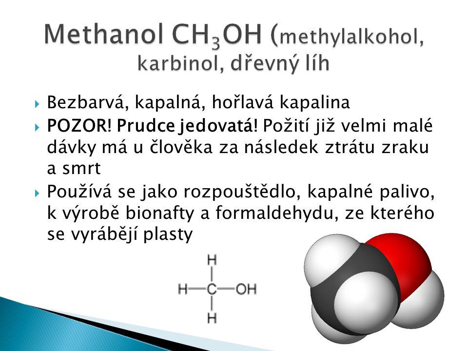  Nejznámější ze skupiny alkoholů je ethanol.