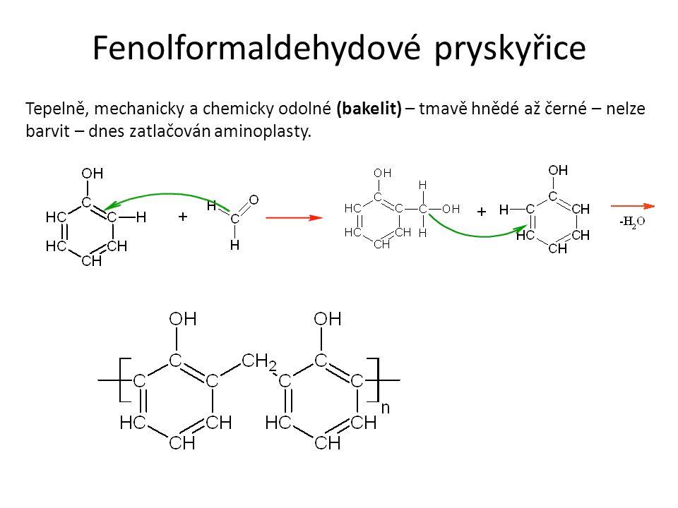 Fenolformaldehydové pryskyřice Tepelně, mechanicky a chemicky odolné (bakelit) – tmavě hnědé až černé – nelze barvit – dnes zatlačován aminoplasty.