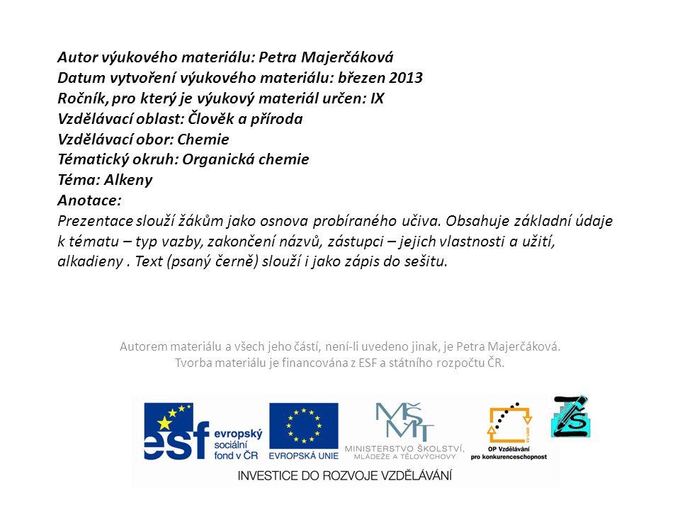 Autor výukového materiálu: Petra Majerčáková Datum vytvoření výukového materiálu: březen 2013 Ročník, pro který je výukový materiál určen: IX Vzděláva