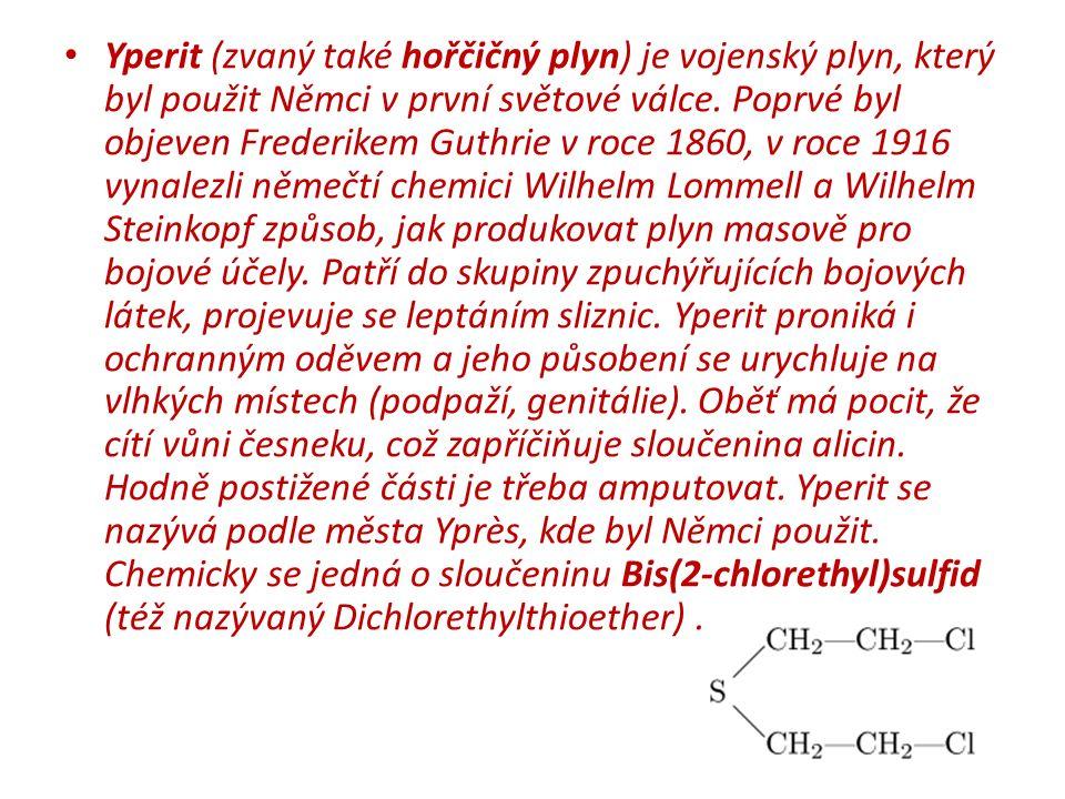 Yperit (zvaný také hořčičný plyn) je vojenský plyn, který byl použit Němci v první světové válce. Poprvé byl objeven Frederikem Guthrie v roce 1860, v
