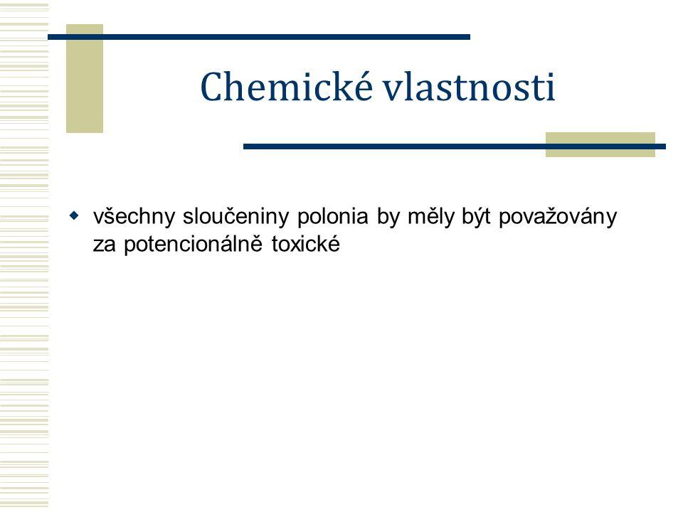 Chemické vlastnosti  všechny sloučeniny polonia by měly být považovány za potencionálně toxické