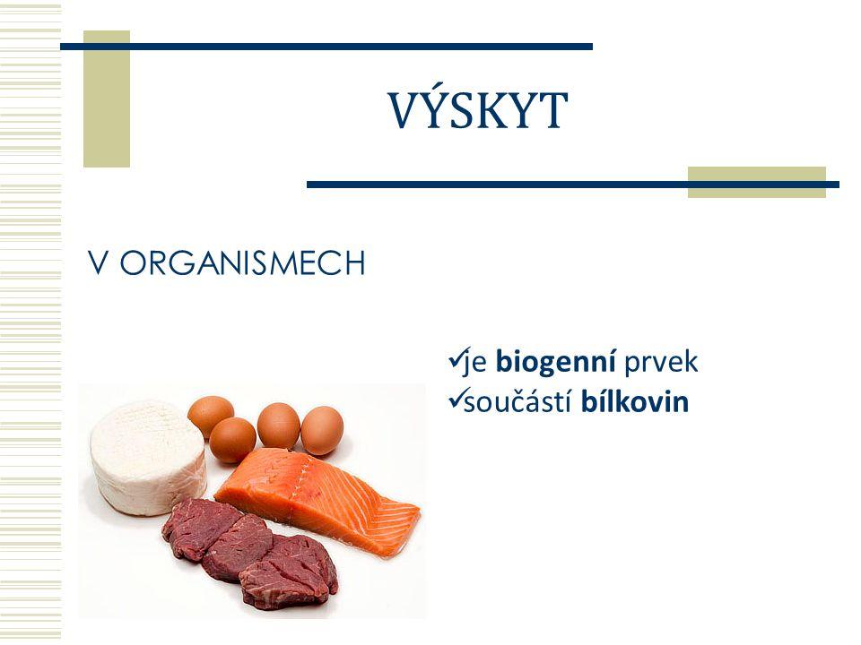 V ORGANISMECH je biogenní prvek součástí bílkovin VÝSKYT