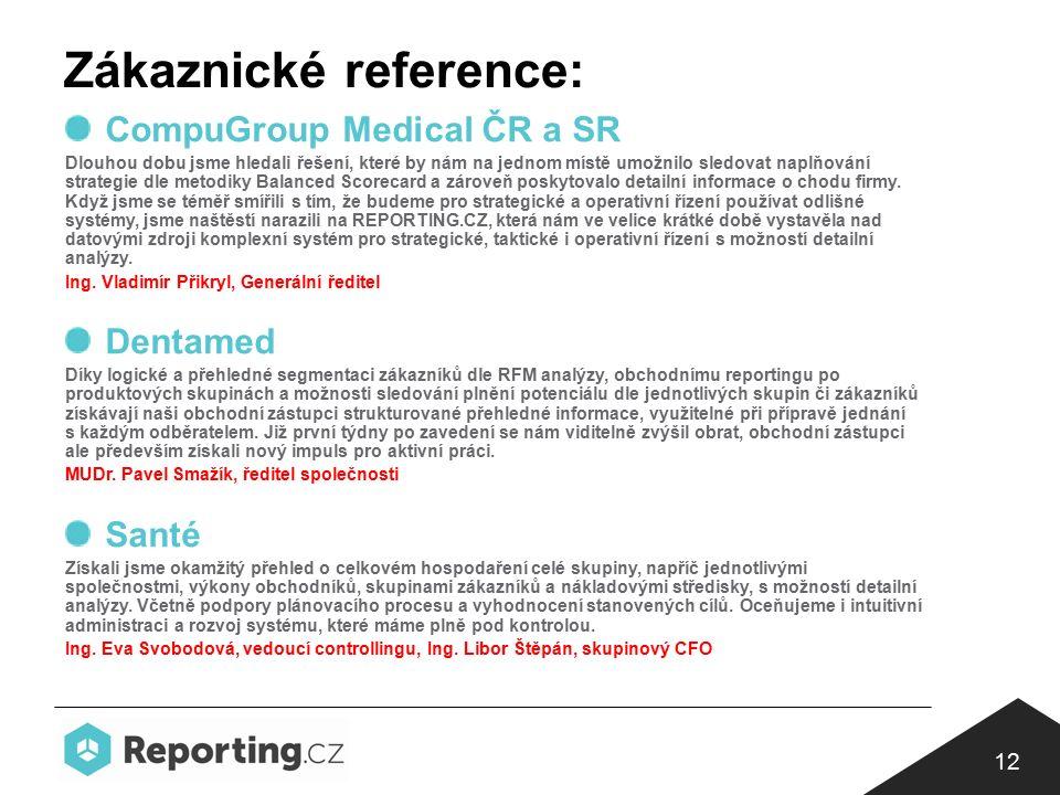 Zákaznické reference: 12 CompuGroup Medical ČR a SR Dlouhou dobu jsme hledali řešení, které by nám na jednom místě umožnilo sledovat naplňování strategie dle metodiky Balanced Scorecard a zároveň poskytovalo detailní informace o chodu firmy.