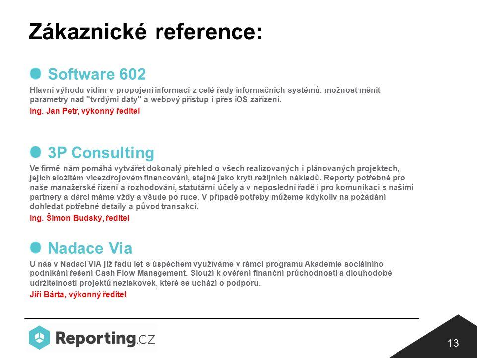 Zákaznické reference: 13 Software 602 Hlavní výhodu vidím v propojení informací z celé řady informačních systémů, možnost měnit parametry nad tvrdými daty a webový přístup i přes iOS zařízení.