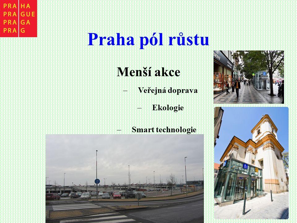 Menší akce –Veřejná doprava –Ekologie –Smart technologie Praha pól růstu