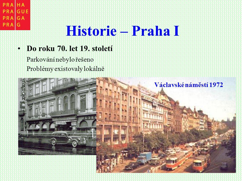 Historie – Praha I Do roku 70. let 19. století Parkování nebylo řešeno Problémy existovaly lokálně Václavské náměstí 1972