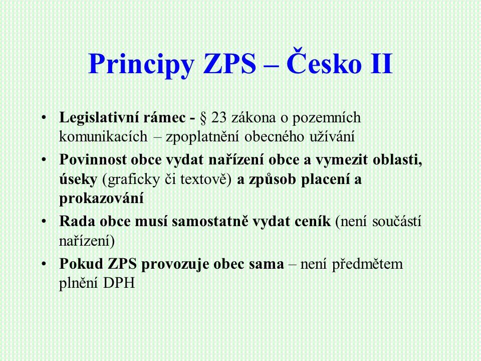 Principy ZPS – Česko II Legislativní rámec - § 23 zákona o pozemních komunikacích – zpoplatnění obecného užívání Povinnost obce vydat nařízení obce a