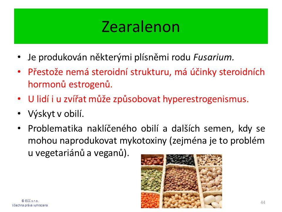 Zearalenon © ECC s.r.o.Všechna práva vyhrazena 44 Je produkován některými plísněmi rodu Fusarium.
