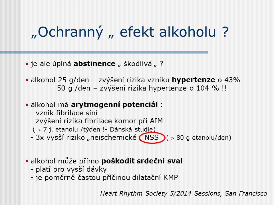 """""""Ochranný """" efekt alkoholu .  je ale úplná abstinence """" škodlivá """" ."""