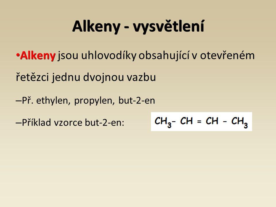 Alkeny - vysvětlení Alkeny Alkeny jsou uhlovodíky obsahující v otevřeném řetězci jednu dvojnou vazbu – Př.
