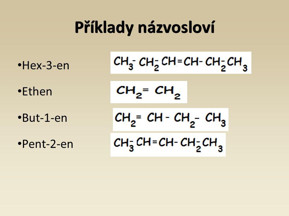 Příklady názvosloví Hex-3-en Ethen But-1-en Pent-2-en