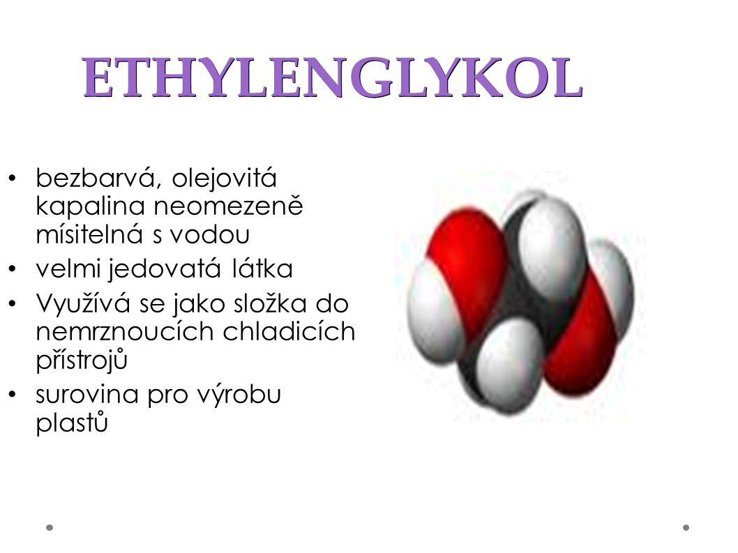 GLYCEROL bezbarvá, olejovitá kapalina Nasládlá chuť používá se k výrobě výbušnin, v kosmetice potravinářství
