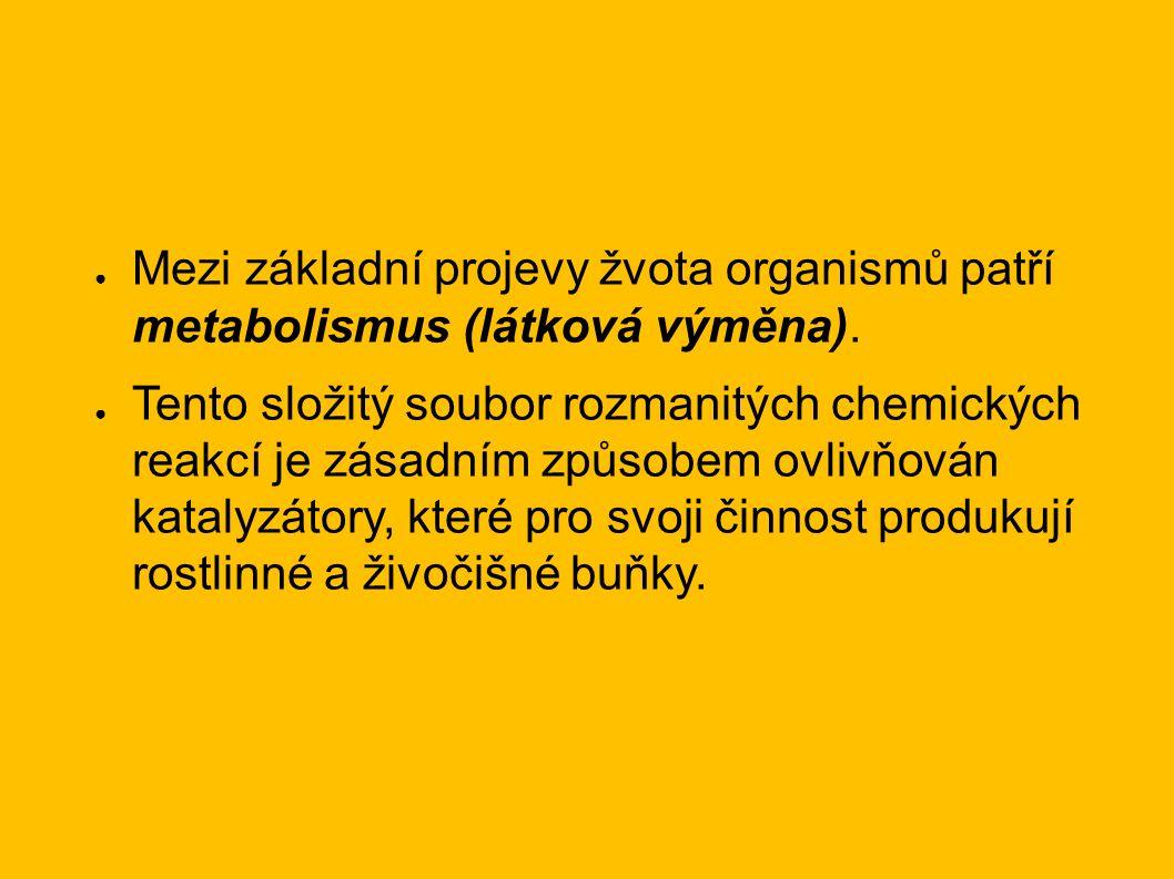 Definice biokatalyzátorů Biokatalyzátory jsou látky, které katalyzují chemické reakce v organismech.