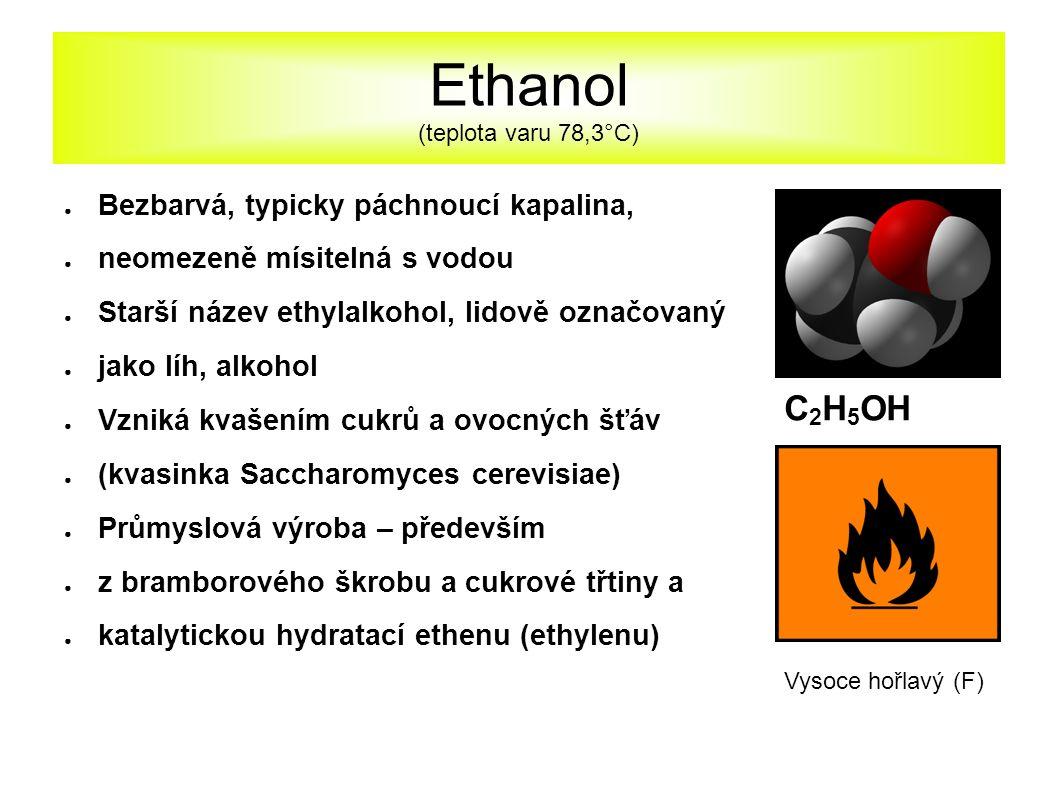 Ethanol Užití: ● Ke zlepšení výkonu motorů, jako alternativní ● palivo ● Rozpouštědlo ● Pro výrobu dalších organických látek ● Alkoholické nápoje Denaturace alkoholu: Znehodnocení alkoholu (např.