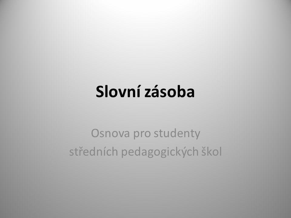 Slovní zásoba Osnova pro studenty středních pedagogických škol