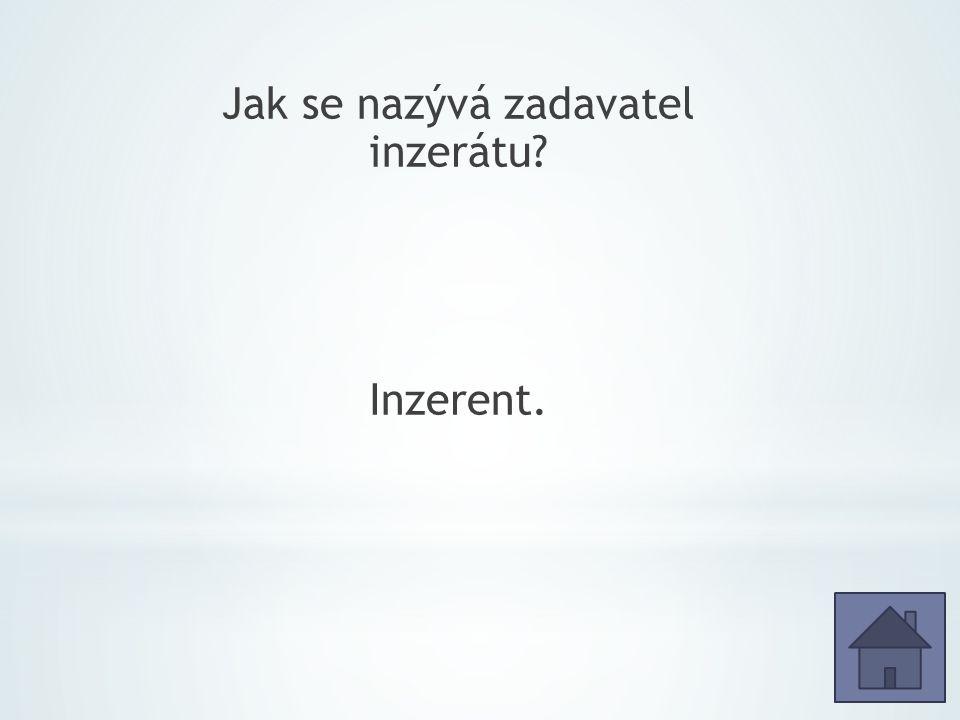 Jak se nazývá zadavatel inzerátu Inzerent.