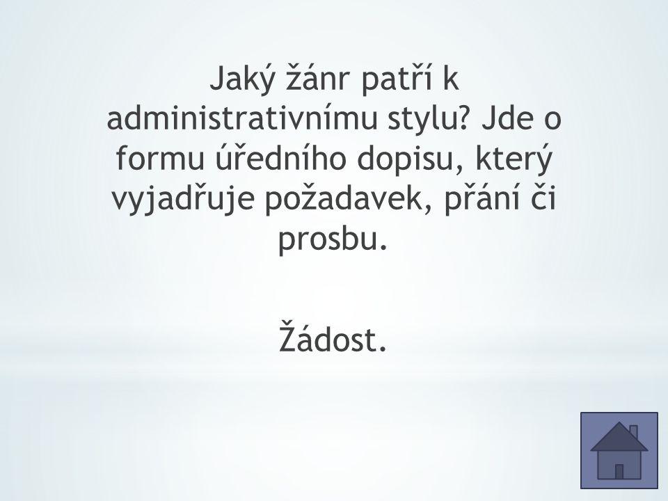 Jaký žánr patří k administrativnímu stylu.
